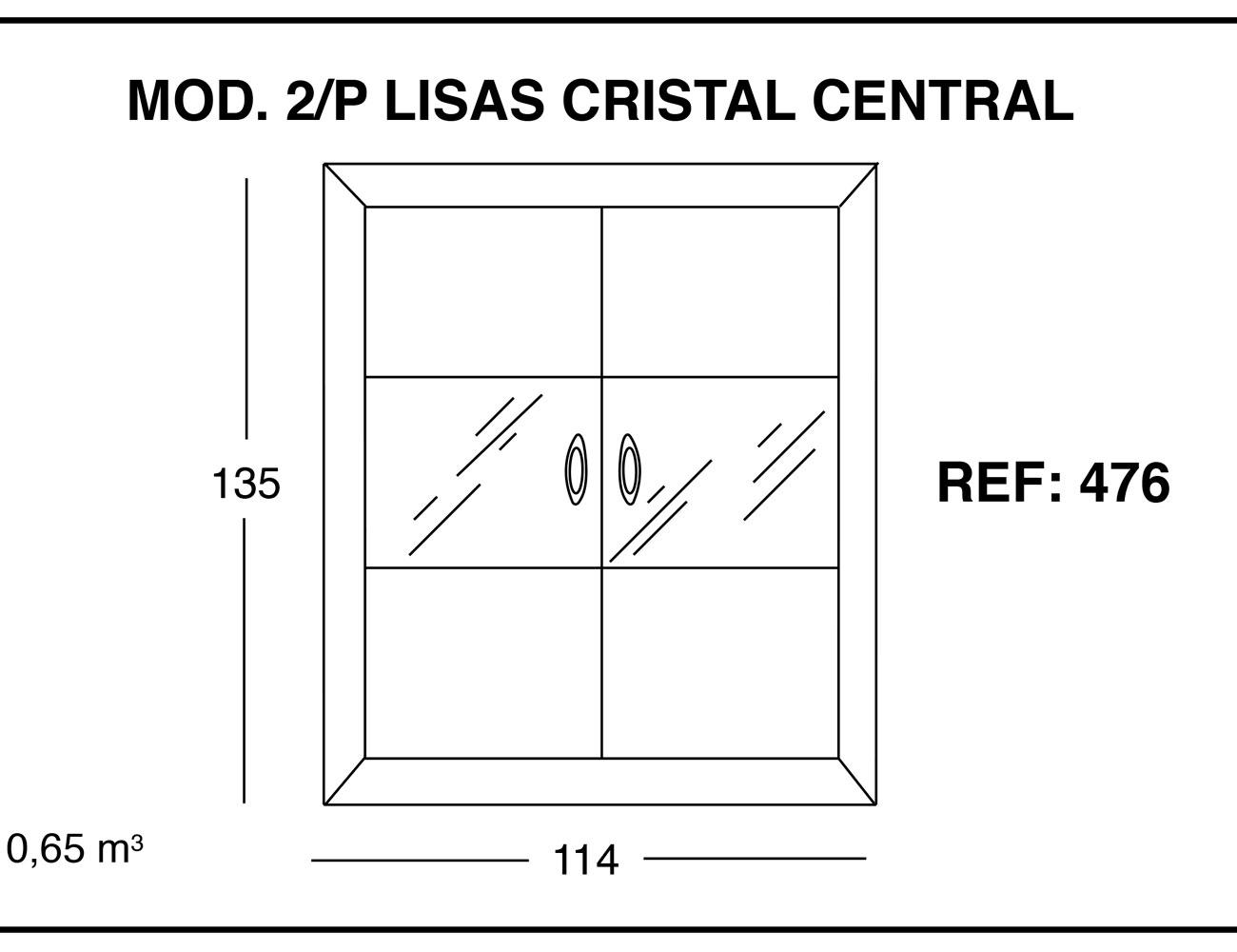 Modulo 2p lisas cristal central