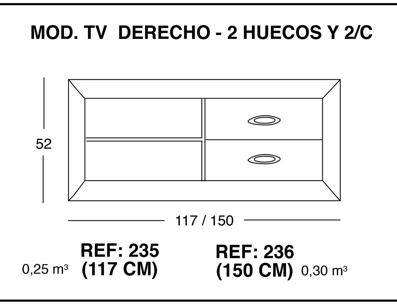 Modulo tv derecho 2 huecos 2 cajones